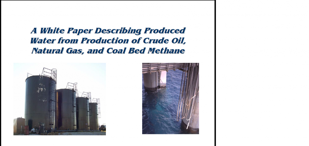 A White Paper Describing Produced Water from Production of Crude Oil Natural Gas and Coal Bed Methane